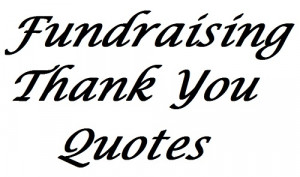 Fundraising Letter Thank You Quotes