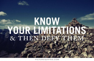 Know Your Worth Quotes Know your limitations and then