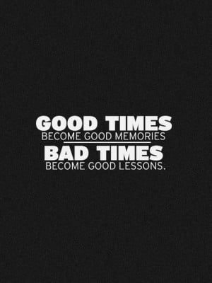 Bad times become good lessons