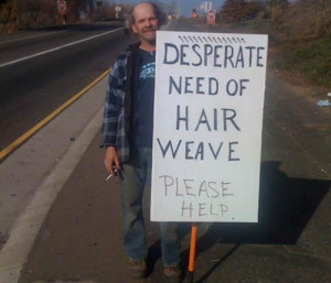 Homeless People With Funny Homeless Signs And Quotes