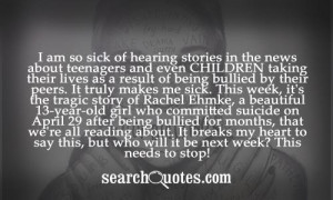 ... committed suicide on April 29 after being bullied for months, that we