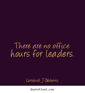 ... office hours for leaders. Cardinal J Gibbons greatest inspirational