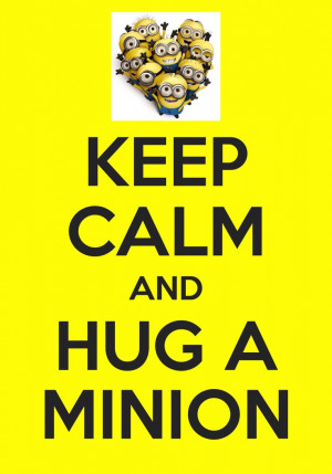 Minions Hug Keep calm and hug a minion