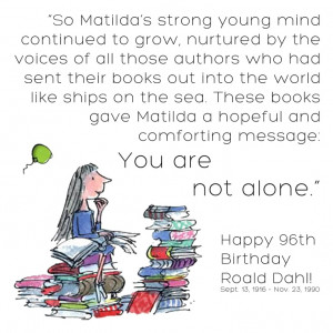 Happy Birthday to #Roald #Dahl! Roald Dahl's #Matilda perfectly ...