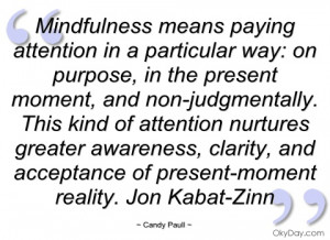 mindfulness means paying attention in a