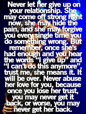 ... her trust you may never get it back or worse you may never get her
