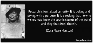 Research is formalized curiosity. It is poking and prying with a ...