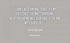 quote-Shirley-MacLaine-i-dont-need-anyone-to-rectify-my-24633.png