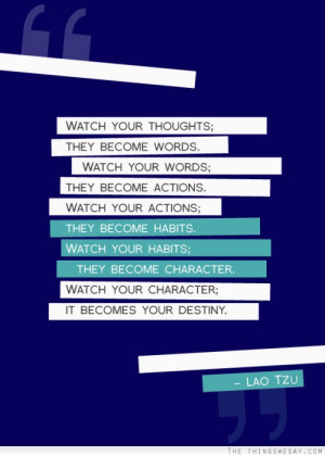 ... actions they become habits watch your habits they become character