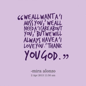 Quotes Picture: we all want a 'i miss you,' we all need a 'i care ...