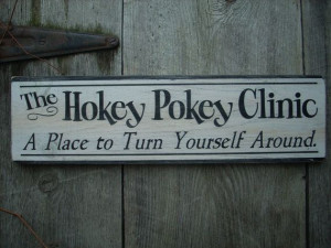 The Hokey Pokey Clinic A place to turn yourself by ShabtownSigns, $14 ...