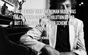 quote-Kurt-Vonnegut-i-was-taught-that-the-human-brain-34817.png