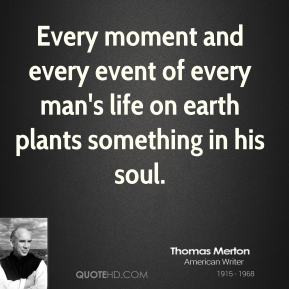Thomas Merton - Every moment and every event of every man's life on ...