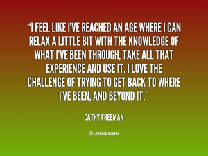 quote-Cathy-Freeman-i-feel-like-ive-reached-an-age-57621.png
