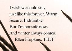 The Ellen Hopkins Quote of the Day is from TILT