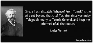 Sire, a fresh dispatch. Whence? From Tomsk? Is the wire cut beyond ...