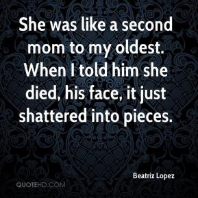 She was like a second mom to my oldest. When I told him she died, his ...