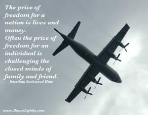 Daily Quotes n Tune.....Price of Freedom. (9/11, freedom is never free ...