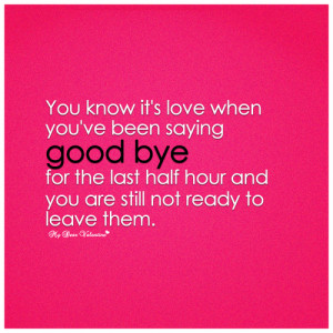 -love-quotes-you-know-its-love-when-you-have-been-saying-goodbye ...