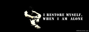 restore myself When i am alone quotes Facebook cover is specially ...