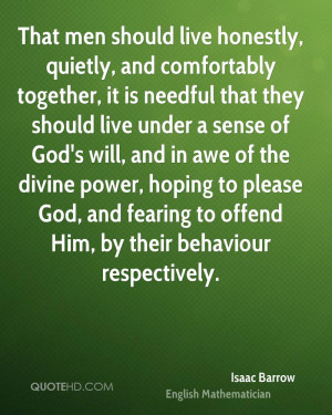 That men should live honestly, quietly, and comfortably together, it ...