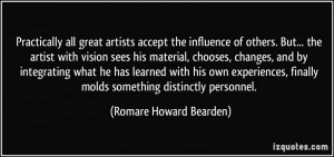 Practically all great artists accept the influence of others. But ...