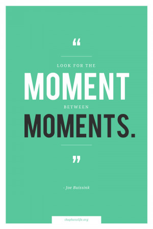 Quotes About Pictures Capturing Memories Joe Buissink Quote1