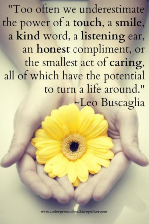we-underestimate-the-power-of-a-touch-a-smile-a-kind-word-a-listening ...