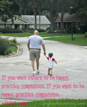 Do you have a favorite quote about compassion, mercy, kindness, or ...