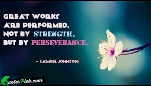 Great Works Are Performed by samuel-johnson Picture Quotes