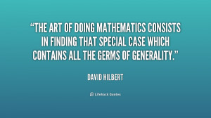 The art of doing mathematics consists in finding that special case ...