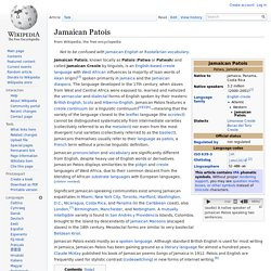 jamaican patois known locally as patois patwa or patwah or