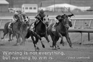 Winning is not everything, but wanting to win is. – Vince Lombardi