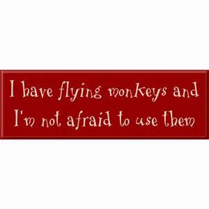 Description: Funny Sign Says: I have flying monkeys and I'm not afraid ...