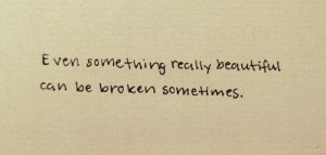 beautiful, broken, broken beautiful, life, quote, text, words