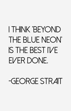 think 'Beyond the Blue Neon' is the best I've ever done.""