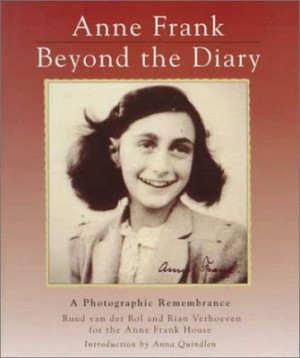 Anne Frank: Beyond the Diary, A Photographic Remembrance