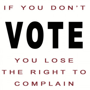 May 2nd 2011 VOTE!!!! … If You Don't You Lose Your Right To ...