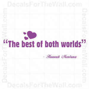Hannah-Montana-The-Best-of-Both-Worlds-Girl-Wall-Decal-Vinyl-Quote ...