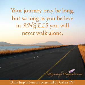 ... long, but as long as you believe in angels you will never walk alone