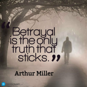 Arthur Miller #quote about betrayal