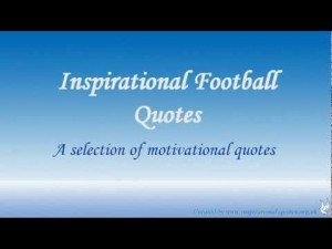 inspirational football quotes - http://www.inspirational-quotes.org.uk ...