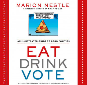 Out today! Eat, Drink, Vote: An Illustrated Guide to Food Politics by ...