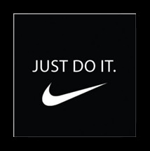 famous quote just do it the famed ad slogan for nike inc first used in ...