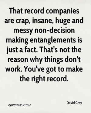 That record companies are crap, insane, huge and messy non-decision ...