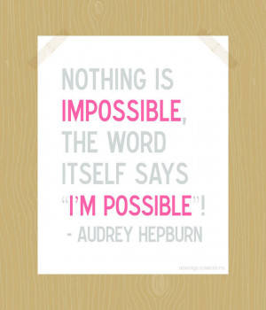 Audrey Hepburn Quote 8 x 10 Print Nothing is Impossible Inspirational ...