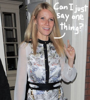 gwyneth paltrow worst quotes 1