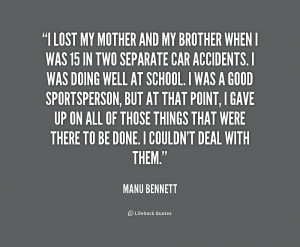 quote-Manu-Bennett-i-lost-my-mother-and-my-brother-173121.png