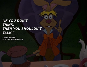 Disney Quotes - March Hare, Alice in Wonderland by qazinahin