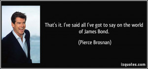 More Pierce Brosnan Quotes